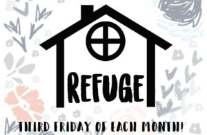 Refuge, Third Friday of Each Month